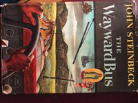 The Wayward Bus by John Steinbeck - First - 1947 - from Flying Turtle Productions and Biblio.com