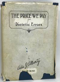 [NUTRITION] The Price We Pay for Dietetic Errors