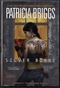 Silver Borne. A mercy Thompson Novel
