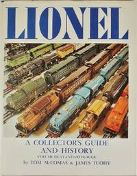 image of Lionel: A Collector's Guide and History Volume III: Standard Gauge