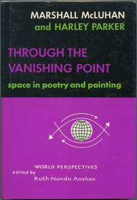 Through The Vanishing Point: Space in Poetry and Painting (World Perspectives: Volume Thirty-Seven)