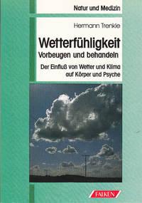 image of Wetterfühligkeit - Vorbeugen und behandeln - Der Einfluß von Wetter und Klima auf Körper und Psyche (ROMAN)