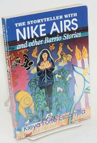 The storyteller with Nike airs and other barrio stories