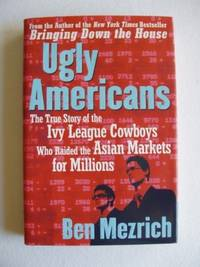 image of Ugly Americans  -  The True Story of the Ivy League Cowboys Who Raided the Asian Markets for Millions