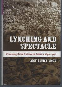 Lynching and Spectacle: Witnessing Racial Violence in America, 1890-1940 (New Directions in Southern Studies)