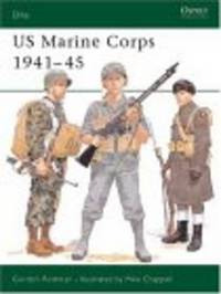 U.S. Marine Corps, 1941-45 by  Gordon L Rottman - Hardcover - 1995 - from The Book Shelf (SKU: A0002449)