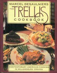The Trellis Cookbook: Contemporary American Cooking In Williamsburg, Virginia