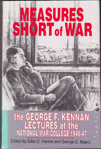 image of Measures Short of War : the George F. Kennan Lectures at the National War College, 1946-47