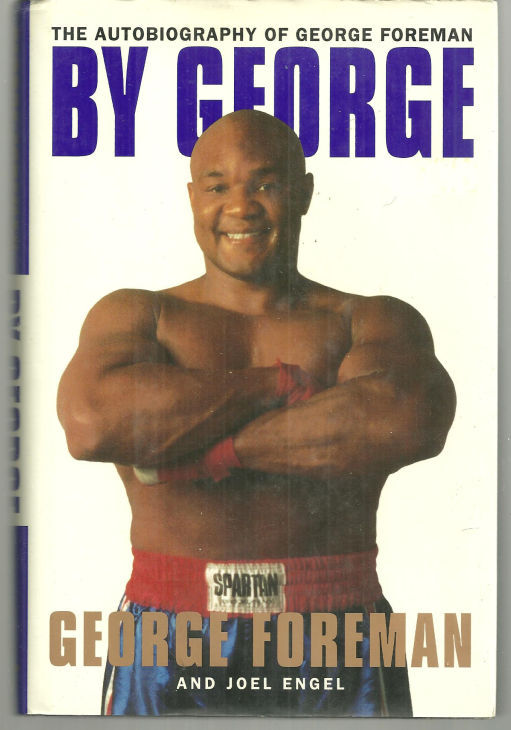BY GEORGE The Autobiography of George Foreman, Foreman, George