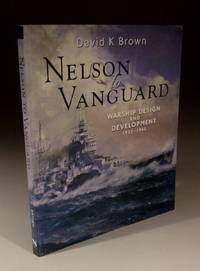 Nelson to Vanguard - Warship Design and Development 1923-1945