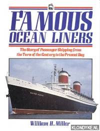 Famous ocean liners: the story of passenger shipping, from the turn of the century to the present day by  William H Miller - Hardcover - 1987 - from Klondyke and Biblio.co.uk