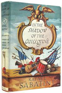 image of In the Shadow of the Guillotine (comprising: Scaramouche; The Marquis of Carabas; The Lost King).