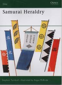 Samurai Heraldry by Stephen Turnbull - Paperback - March 25, 2002 - from O.L.D. Books and Biblio.com