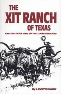 The XIT Ranch of Texas and the Early Days of the Llano Estacado (The Western Frontier Library...