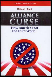 Alliance Curse: How America Lost The Third World