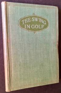 The Swing in Golf and How to Learn It