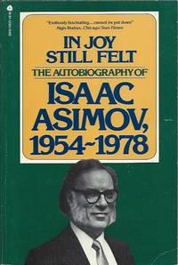 The Autobiography of Isaac Asimov, 1954-1978 In Joy Still Felt