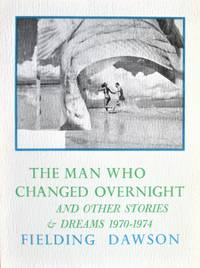The Man Who Changed Overnight. and Other Stories & Dreams 1970-1974