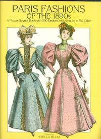 image of Paris Fashions of the 1890s A Picture Sourcebook with 350 Designs, Including 24 in Full Color (Dover Books on Costume)