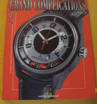 Grand Complications: The Original Annual of the World's Watch Complications and manufacturers...