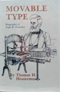 Movable Type:  Biography of Legh R. Freeman