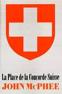 La Place de la Concorde Suisse by John McPhee - 1984