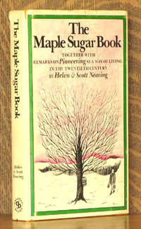 THE MAPLE SUGAR BOOK together with REMARKS ON PIONEERING AS A WAY OF LIFE IN THE TWENTIETH CENTURY