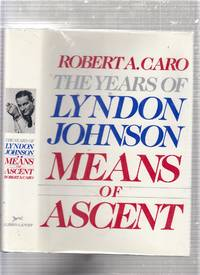 image of Means of Ascent: The Years of Lyndon Johnson