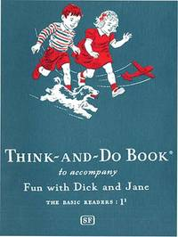 THINK-AND-DO BOOK TO ACCOMPANY FUN WITH DICK AND JANE