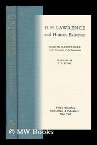 D. H. Lawrence and Human Existence, by William Tiverton [Pseud. ] Foreword by T. S. Eliot