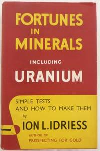 Fortunes in Minerals, including uranium : simple tests and how to make them.