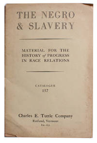 The Negro & Slavery.  Material for the History of Progress In Race Relations