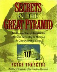 image of Secrets of the Great Pyramid: Two Thousand Years of Adventures and Discoveries Surrounding the Mysteries of the Great Pyramid of Cheops