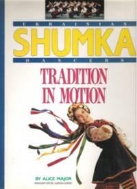 UKRAINIAN SHUMKA DANCERS  Tradition in motion = [Shumka : tradytsiia v  Rusi]