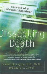 Dissecting Death : Secrets of a Medical Examiner