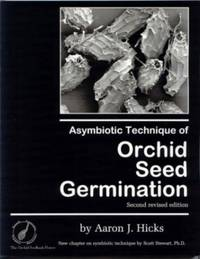 image of Asymbiotic Technique of Orchid Seed Germination. With a Chapter on Symbiotic Germination.