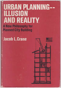 Urban Planning-Illusion and Reality a New Philosophy for Planned City Building