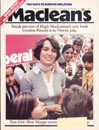 "Maclean's Canada's National Magazine August, 1974 - featuring ""Margaret Trudeau"" on Cover - Bette Stephenson, Mainstrreams, Gordon Pinsent, Roller Derby, The Lumden Flood,  The Skipper:  Leonard Pertus, March 31, 1949 Newfoundland's Heritage Was Sold, +++"