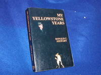 image of My Yellowstone Years: The Life of a Park Ranger