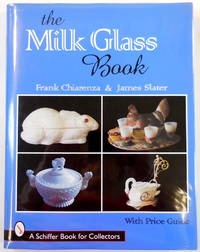 The Milk Glass Book. Schiffer Book for Collectors