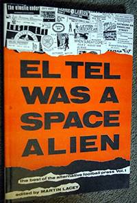El Tel Was a Space Alien: Best of the Alternative Football Press: v. 1
