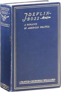 J. Devlin - Boss: A Romance of American Politics
