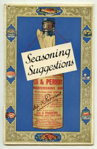 Seasoning Suggestions. Revealing the Chef's Seasoning Secrets for Improving over One Hundred and Fifty Dishes with Lea & Perrins' Sauce