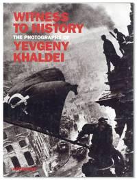 Witness to History: The Photographs of Yevgeny Khaldei