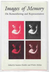 Images of Memory On Remembering and Representation
