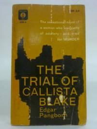 The Trial of Callista Blake by Edgar Pangborn - Paperback - 1964 - from World of Rare Books (SKU: 1563367958MHA)