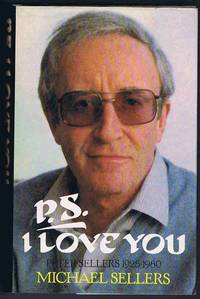 P.S., I Love You: Peter Sellers 1925 - 1980