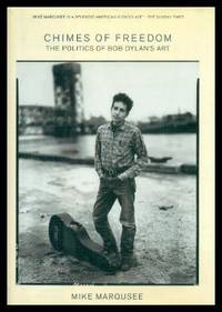 CHIMES OF FREEDOM - The Politics of Bob Dylan's Art