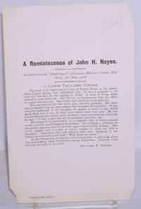 A reminiscence of John H. Noyes. Extract from the 'Quadrangle' (Kenwood, Madison County, New York), for May, 1908