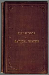 (ASSOCIATION COPY) Brief Expositions of Rational Medicine; To Which Is Prefixed The Paradise of Doctors, A Fable